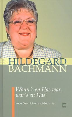 <b>Hildegard Bachmann</b>: Wonn´s en Has war, war´s en Has - Mainzerisch_WonnsenHaswar